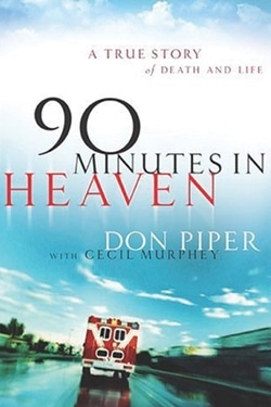 90 Minutes in Heaven by Don Piper – A Critical Review