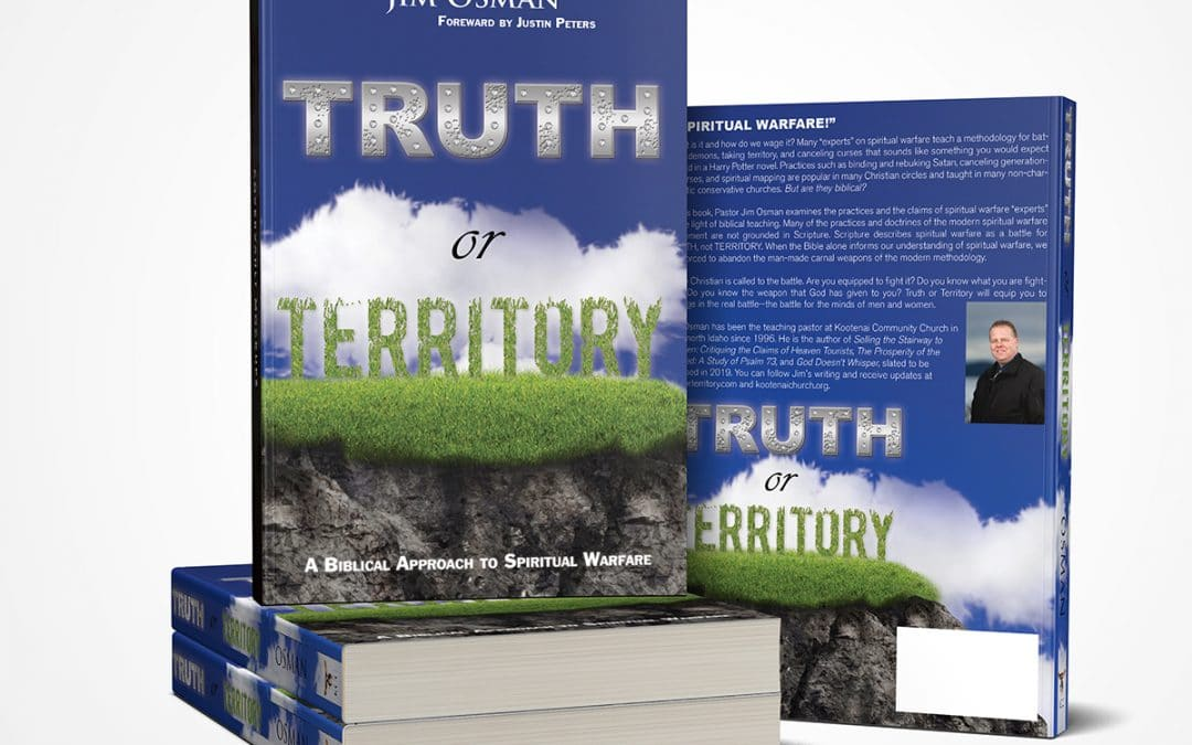 Truth or Territory: A Biblical Approach to Spiritual Warfare – A Series by Justin Peters and Jim Osman